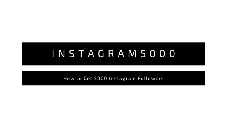 Instagram5000: How to Get 5000 Followers on Instagram